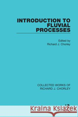 Introduction to Fluvial Processes  9780367221799