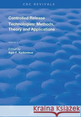 Controlled Release Technologies: Methods, Theory, and Applications Agis F. Kydonieus   9780367253714