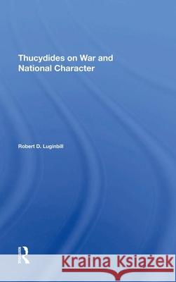 Thucydides On War And National Character Robert Dean Luginbill   9780367274009
