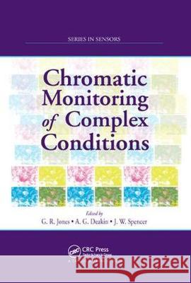 Chromatic Monitoring of Complex Conditions Gordon Rees Jones Anthony G. Deakin Joseph W. Spencer 9780367387518 CRC Press