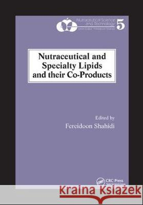 Nutraceutical and Specialty Lipids and Their Co-Products Fereidoon Shahidi 9780367391058