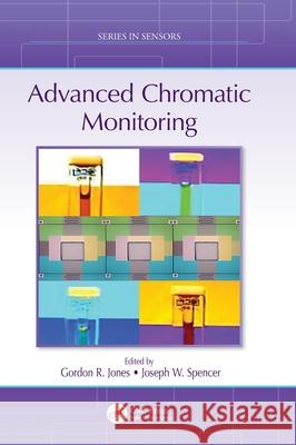 Advanced Chromatic Monitoring Gordon R. Jones Joseph W. Spencer 9780367409470 CRC Press
