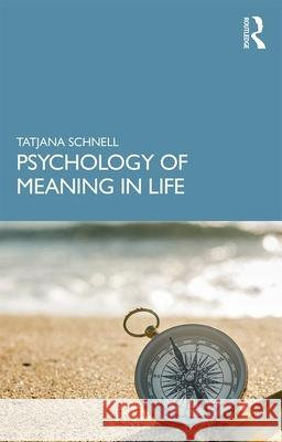 Psychology of Meaning in Life Tatjana Schnell 9780367415853