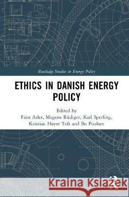 Ethics in Danish Energy Policy Finn Arler Mogens Rudiger Karl Sperling 9780367441333
