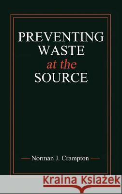 Preventing Waste at the Source Norman J. Crampton   9780367447724