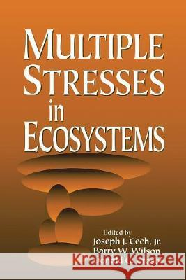Multiple Stresses in Ecosystems Jr. Cech Barry W. Wilson Donald G. Crosby 9780367447915