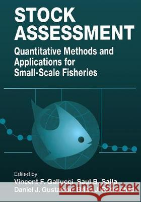 Stock Assessment: Quantitative Methods and Applications for Small Scale Fisheries Vincent F. Gallucci Saul B. Saila Daniel J. Gustafson 9780367448820