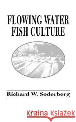 Flowing Water Fish Culture Richard W. Soderberg   9780367449339