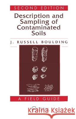 Description and Sampling of Contaminated Soils: A Field Guide J. Russell Boulding   9780367449537