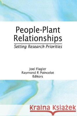 People-Plant Relationships: Setting Research Priorities Raymond P Poincelot Joel Flagler  9780367449582