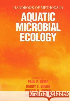 Handbook of Methods in Aquatic Microbial Ecology Paul F. Kemp Jonathan J. Cole Barry F. Sherr 9780367449858