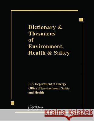 Dictionary & Thesaurus of Environment, Health & Safety Us Dept Energy   9780367450250