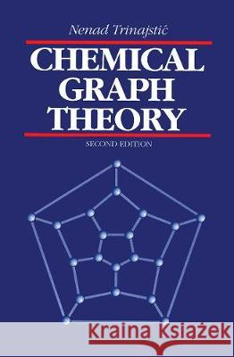 Chemical Graph Theory Nenad Trinajstic   9780367450397