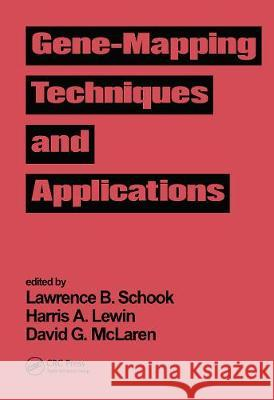 Gene-Mapping Techniques and Applications Lawrence B. Schook   9780367450601