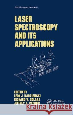 Laser Spectroscopy and its Applications Richard W. Solarz Jeffrey A. Paisner  9780367451561