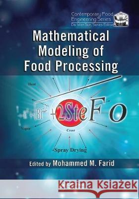 Mathematical Modeling of Food Processing Mohammed M. Farid   9780367452346