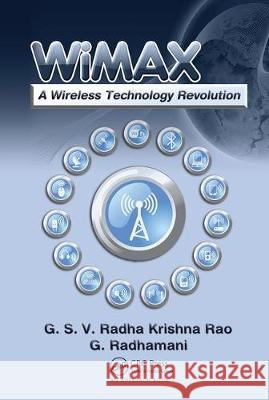WiMAX: A Wireless Technology Revolution G. S.V. Radha K. Rao G. Radhamani  9780367452896