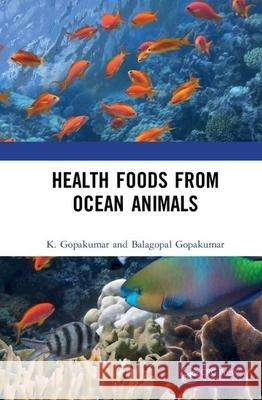 Health Foods from Ocean Animals K. Gopakumar B. Gopakumar 9780367540494