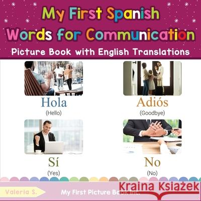 My First Spanish Words for Communication Picture Book with English Translations: Bilingual Early Learning & Easy Teaching Spanish Books for Kids Valeria S 9780369602442