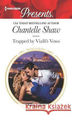 Trapped by Vialli's Vows Chantelle Shaw 9780373134670
