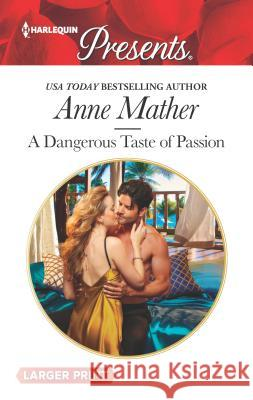 A Dangerous Taste of Passion Anne Mather 9780373213030