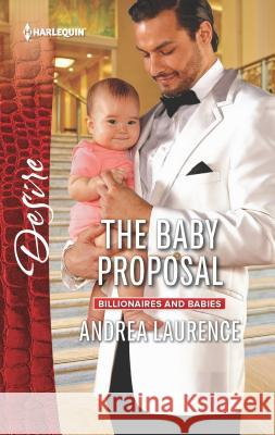 The Baby Proposal Andrea Laurence 9780373734986