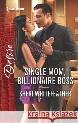 Single Mom, Billionaire Boss Sheri WhiteFeather 9780373838226