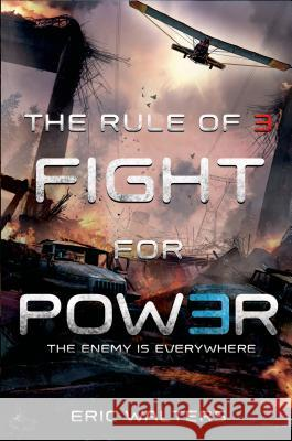 The Rule of Three: Fight for Power Eric Walters 9780374301798 Farrar Straus Giroux