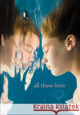All These Lives Sarah Wylie 9780374302085
