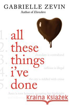 All These Things I've Done Gabrielle Zevin 9780374302108
