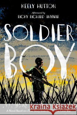 Soldier Boy Keely Hutton 9780374305635