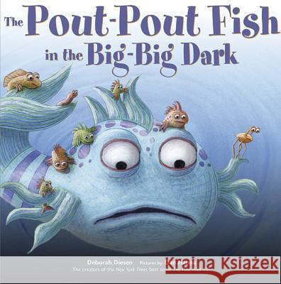 The Pout-Pout Fish in the Big-Big Dark Deborah Diesen Dan Hanna 9780374307981