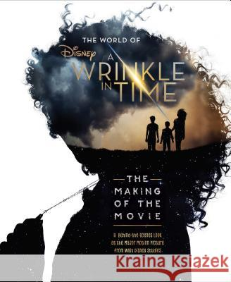 The World of a Wrinkle in Time: The Making of the Movie Disney                                   Kate Egan 9780374309428