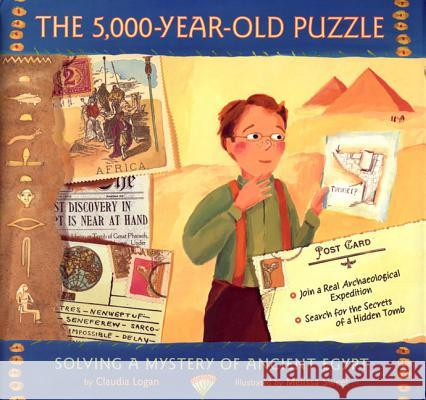 The 5,000-Year-Old Puzzle: Solving a Mystery of Ancient Egypt Claudia Logan Melissa Sweet 9780374323356