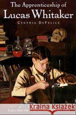 The Apprenticeship of Lucas Whitaker Cynthia C. DeFelice 9780374400149