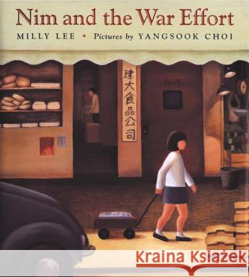 Nim and the War Effort Milly Lee Yangsook Choi 9780374455064