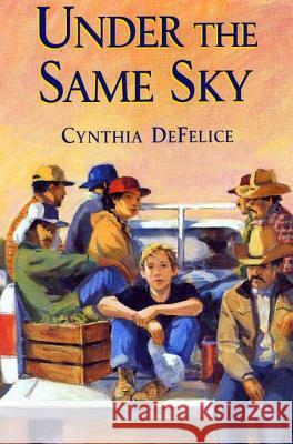 Under the Same Sky Cynthia C. DeFelice 9780374480653