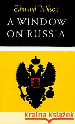 A Window on Russia: For the Use of Foreign Readers Edmund Wilson 9780374511418