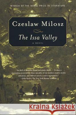 The Issa Valley Czeslaw Milosz Louis Iribarne 9780374516956