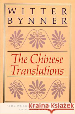 The Chinese Translations Witter Bynner James Kraft 9780374517083