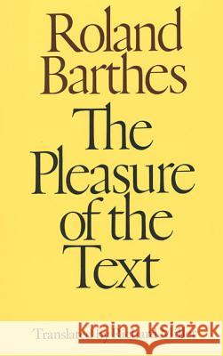 The Pleasure of the Text Roland Barthes Richard Miller 9780374521608 Hill & Wang