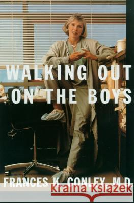 Walking Out on the Boys Frances K. Conley 9780374525958