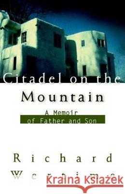 Citadel on the Mountain: A Memoir of Father and Son Richard Wertime 9780374529147