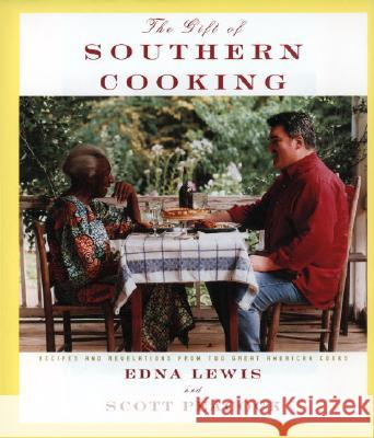 The Gift of Southern Cooking: Recipes and Revelations from Two Great American Cooks Edna Lewis Scott Peacock Christopher Hirsheimer 9780375400353