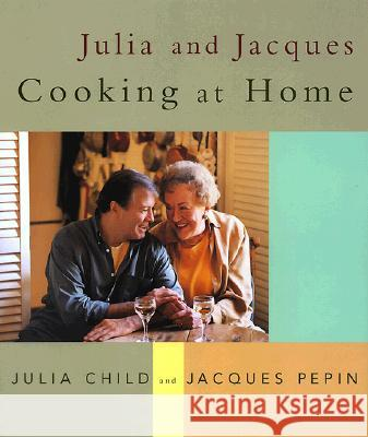 Julia And Jacques Cooking At Home Julia Child Jacques Pepin Christopher Hirsheimer 9780375404313