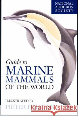 National Audubon Society Guide to Marine Mammals of the World National Audubon Society                 Pieter A. Folkens National Audubon Society 9780375411410