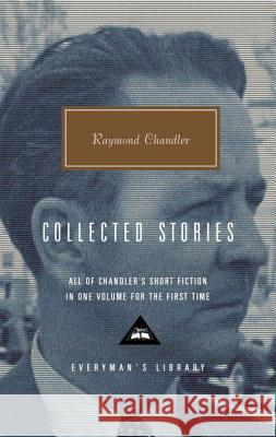 Collected Stories Raymond Chandler 9780375415005 Everyman's Library