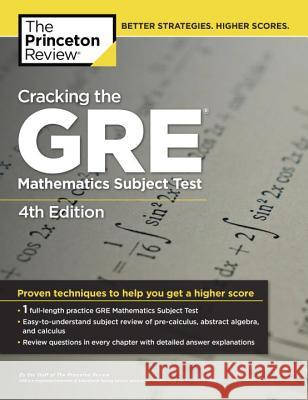 Cracking The Gre Mathematics Subject Test, 4th Edition Princeton Review 9780375429729