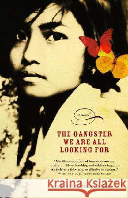 The Gangster We Are All Looking for Thi Diem Thuy Le Thuy Le 9780375700026