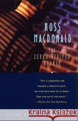 The Zebra-Striped Hearse Ross MacDonald 9780375701450